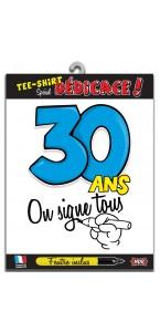 T-shirt humoristique 30 ans on signe tous + feutre