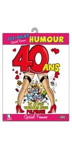 T-shirt humoristique 40 ans Femme