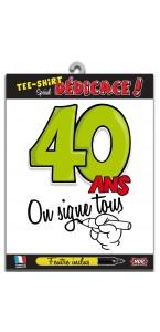 T-shirt humoristique 40 ans on signe tous + feutre