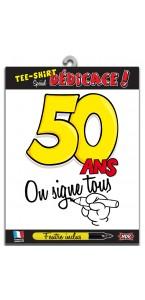 T-shirt humoristique 50 ans on signe tous + feutre