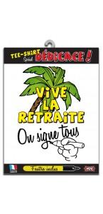 T-shirt humoristique mixte vive la retraite  on signe tous +feutre