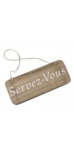 Pancarte bois Servez-vous 25 x 10 cm