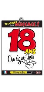 T-shirt humoristique 18 ans on signe tous + feutre